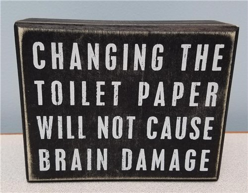 Primitives by Kathy: Toilet Paper Brain Damage